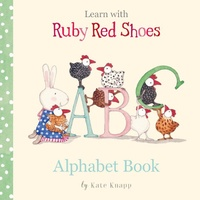 RUBY RED SHOES | Learn with Ruby Alphabet Book